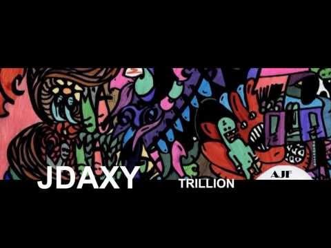 JDAXY -  ME GOT A TRILLION