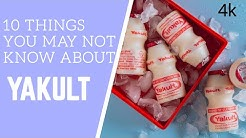 10 THINGS YOU MAY NOT KNOW ABOUT YAKULT