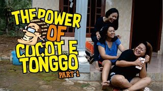 The Power Of Cocot e Tonggo Part 1