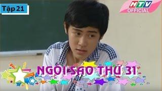 Ngôi Sao Thứ 31 - Tập 21| Phim Bộ Việt Nam Đặc Sắc Hay Nhất 2017