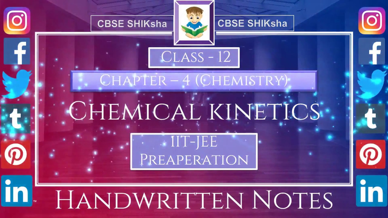 Chemistry:Class 12: Chapter-4 | Chemical Kinetics | IIT-JEE | CBSE Board  (Handwritten NOTES)