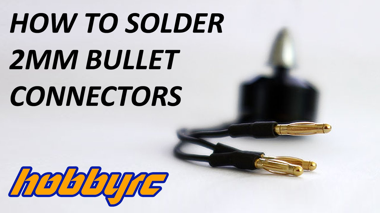 How to solder 2mm bullet connectors for ESCs and motors - YouTube