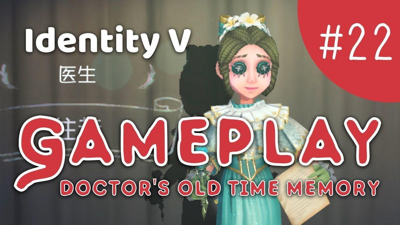 Identity V - Doctor (The Old Time Memory) Gameplay (日本語字幕)