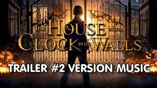 THE HOUSE WITH A CLOCK IN ITS WALLS Trailer 2 Music Version | Proper Movie Theme Song