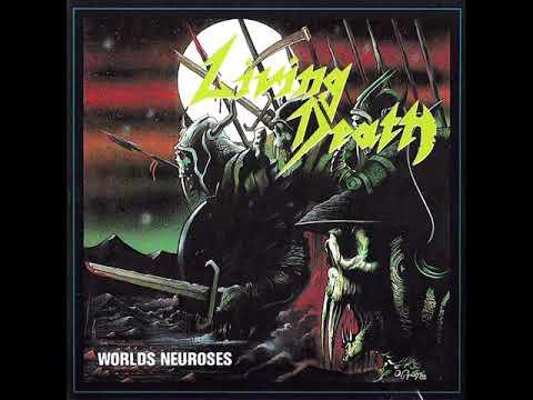 Living Death- Worlds Neuroses (FULL ALBUM) 1988
