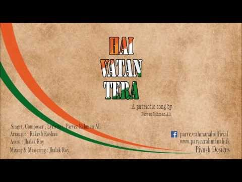 Hai Vatan Tera By Parvez Rahman Ali - (official AUDIO Release 2016)