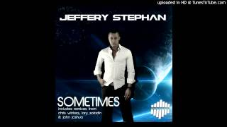 """Sometimes"" (Radio Edit) [Snippet]  - Jeffery Stephan"