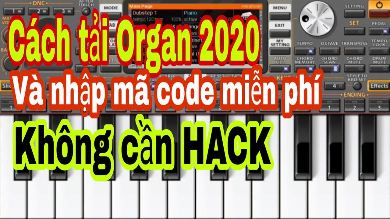 [ORGAN 2020] Hướng dẫn cách tải phần mềm Organ 2020 Android và cách nhập mã code miễn phí