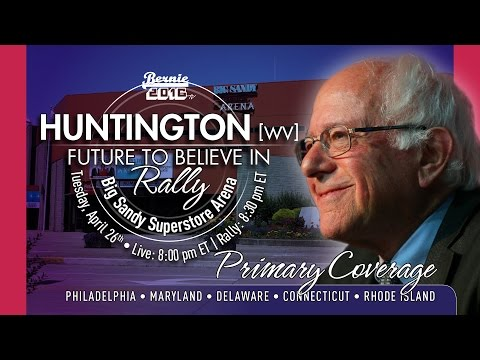 Bernie Sanders LIVE from Huntington, WV - A Future to Believe in Rally & Primary Coverage
