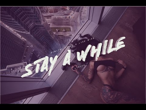Dimitri Vegas & Like Mike - Stay A While - Lyrics