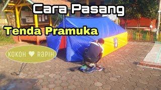 Cara Cepat Mendirikan Tenda Pramuka