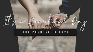 It's a Beautiful Day | The Promise in Love | 7 May 2021