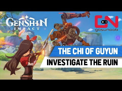 Genshin Impact Chi of Guyun Quest - Investigate The Ruin Step#1