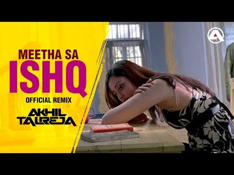 Meetha sa ishq ( PartyMap mix ) Remixed by DJ Akhil Talreja [ Extended official Version ]