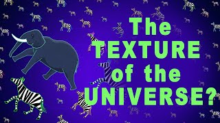 How did the Universe gets its texture?