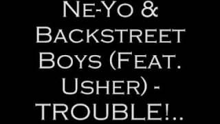 Gambar cover Backstreet Boys & Ne-Yo (Feat. Usher) - TROUBLE!...