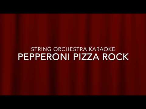 Pepperoni Pizza Rock  String Orchestra Karaoke