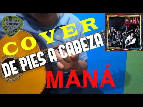 Cover De Pies A Cabeza Mana En Guitarra