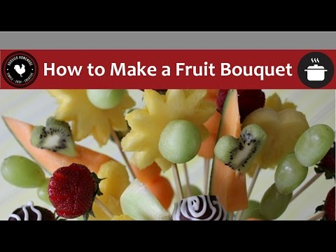 How to Make a Fruit Bouquet - Quick and Easy