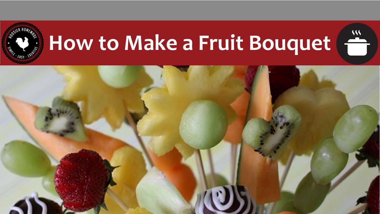 How to Make a Fruit Bouquet - Quick and Easy - YouTube