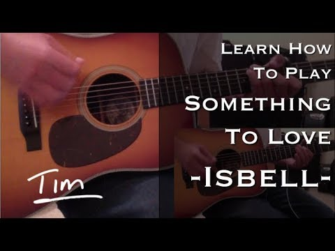 Jason Isbell Something To Love Chords and Tutorial