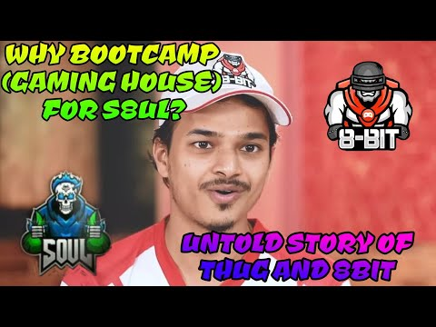 Why BootCamp (Gaming House) For S8UL ? Untold Story Of Thug And 8BIT Pubg Mobile Soul Gaming