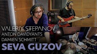 VALERIY STEPANOV, ANTON DAVIDYANTS, DAMIEN SCHMITT - SEVA GUZO…