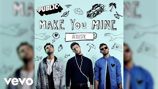 Gambar cover PUBLIC - Make You Mine (Acoustic / Audio)