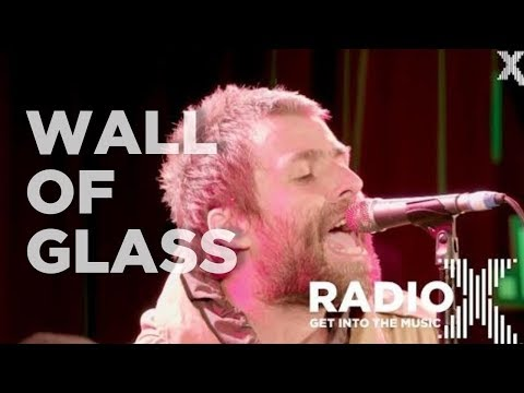 Liam Gallagher - Wall of Glass LIVE (Radio X Session)