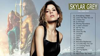 Skylar Grey Greatest Hits Album 2019 - Everything I Need - Skylar Grey (1 HOUR) - Aquaman Soundtrack