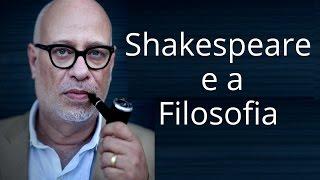 Luiz Felipe Pondé • Shakespeare e a Filosofia
