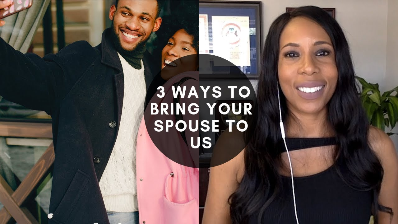 SPOUSAL VISA | 3 WAYS TO BRING YOUR SPOUSE TO US | Immigration Lawyer in  New York (2019)