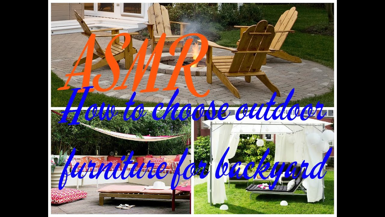 Asmr how to choose outdoor furniture for backyard