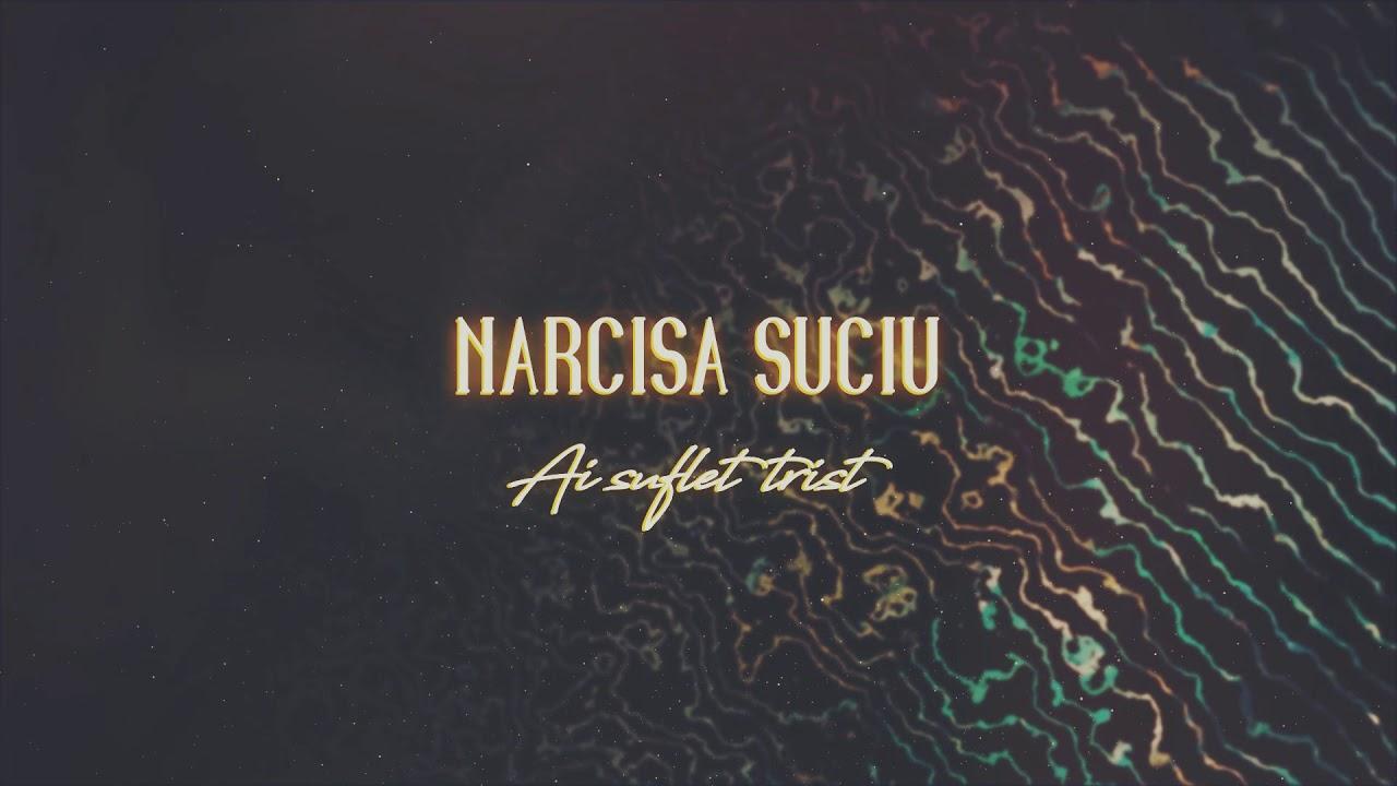 Narcisa Suciu — Ai suflet trist (Lyric Video)