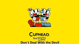 Cuphead OST Don T Deal With The Devil Music