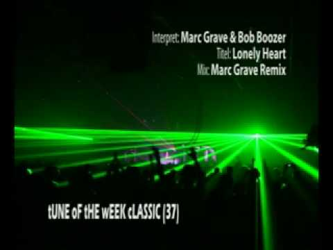 Marc Grave & Bob Boozer - Lonely Heart (Marc Grave Remix)