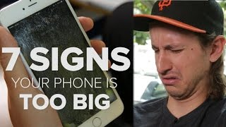 7 signs your phone is too big