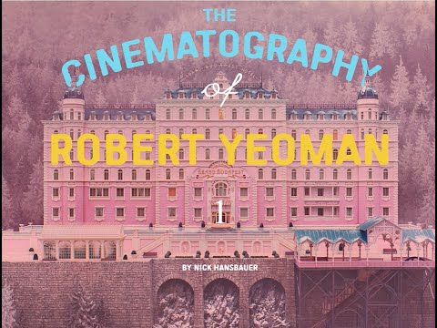 The Cinematography of Robert Yeoman (Wes Anderson