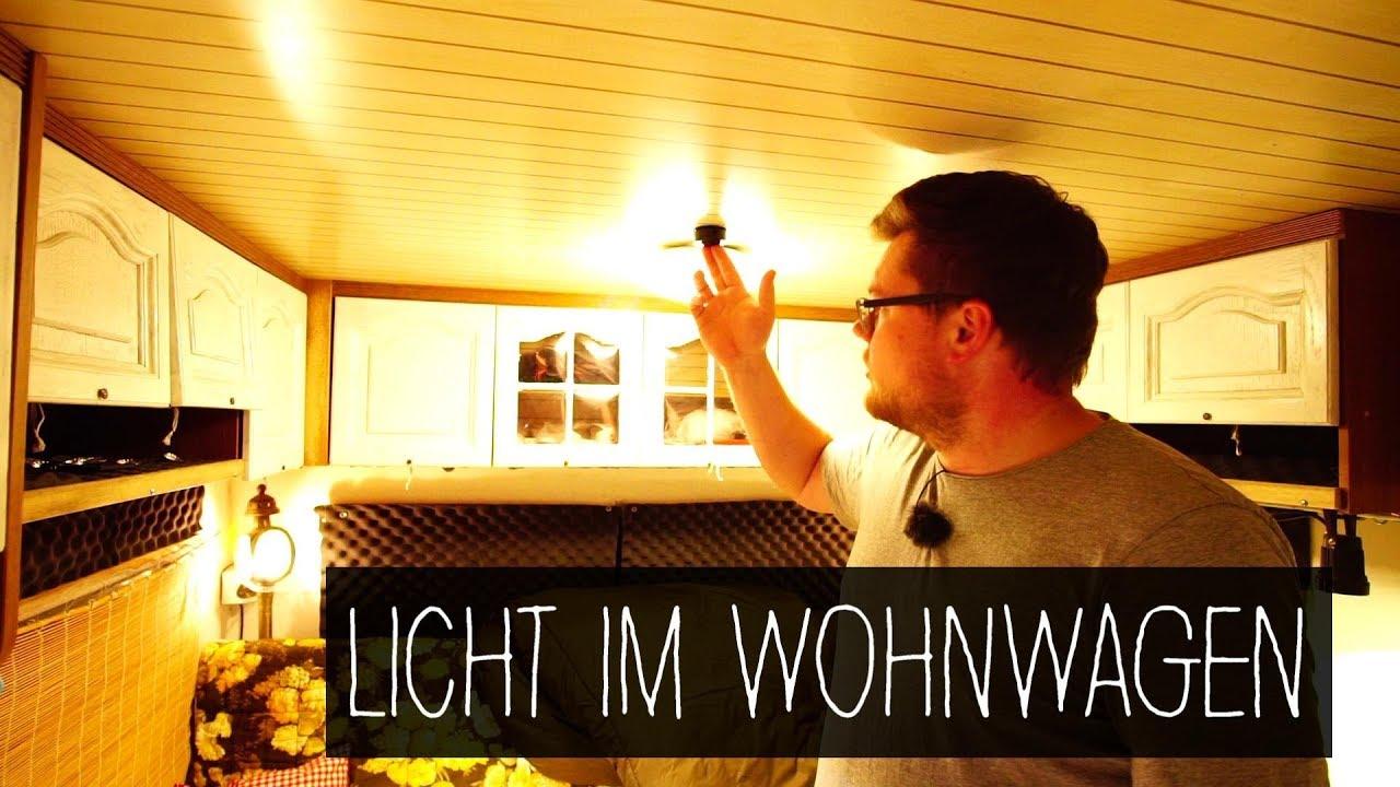 Licht Im Wohnwagen 12 Volt Und 230 Volt Unsere Beleuchtung In Led Youtube