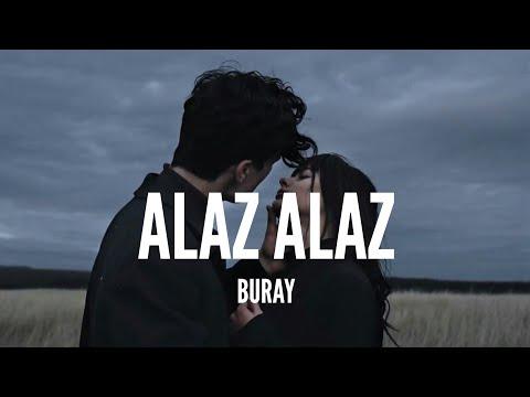 Buray / Alaz Alaz (Lyrics)