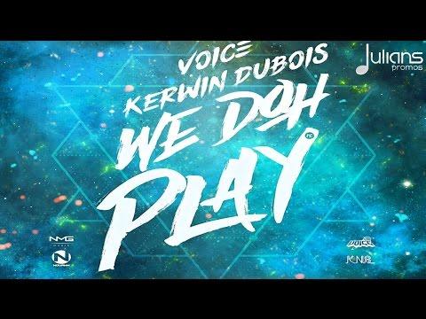 Voice & Kerwin Du Bois - We Doh Play