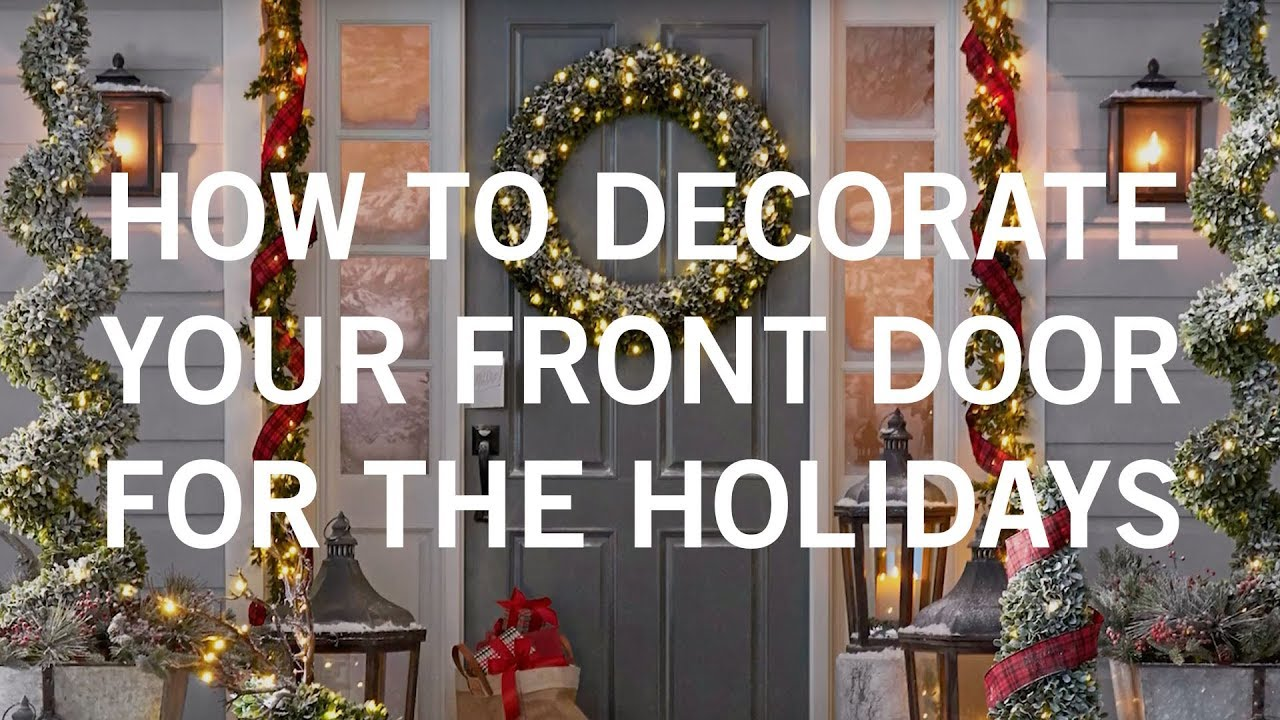 how to decorate your front door for the holidays - How To Decorate Your Door For Christmas