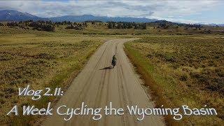Vlog 2.11: A Week Cycling the Wyoming Basin