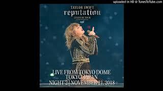 Taylor Swift - Getaway Car (Tokyo Soundboard)