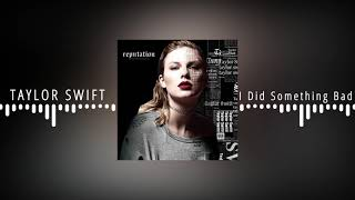 Taylor Swift - I Did Something Bad(8D Music)