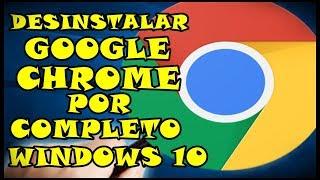 Como Desinstalar O Google Chrome Por Completo do Windows 10