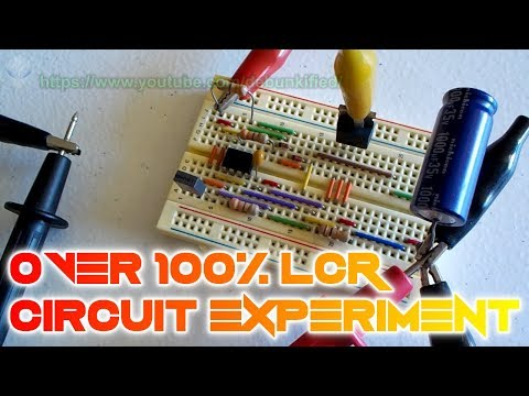 LCR Circuit Experiment - (101% Overunity)
