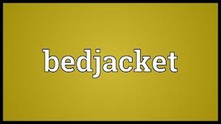 Bedjacket Meaning