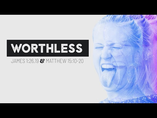 Worthless with Pastor Brian Clark