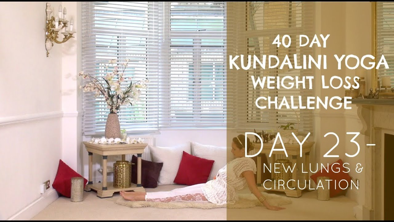 Day 23 New Lungs Circulation The 40 Day Kundalini Yoga Weight Loss Challenge W Mariya